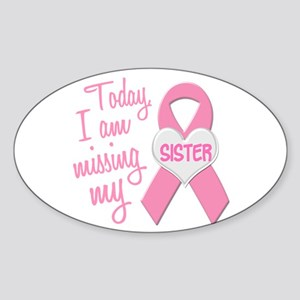 Missing My Sister 1 BC Oval Sticker