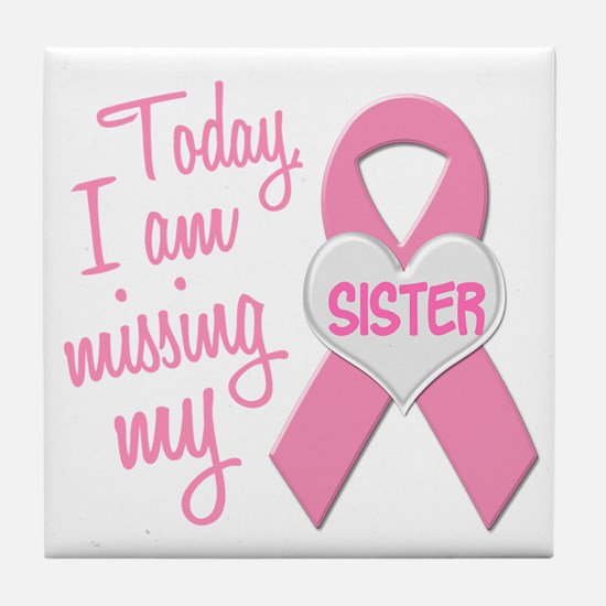 Missing My Sister 1 BC Tile Coaster