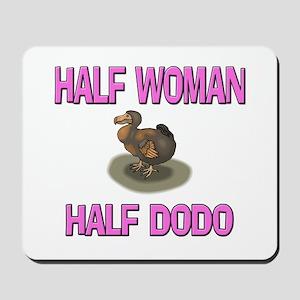 Half Woman Half Dodo Mousepad