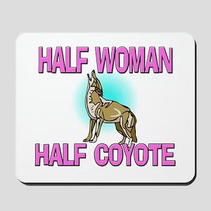 Half Woman Half Coyote Mousepad