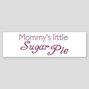 Mommy's Sugar Pie Bumper Sticker