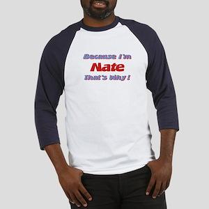 Because I'm Nate Baseball Jersey