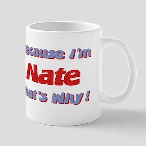 Because I'm Nate Mug