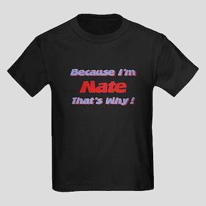 Because I'm Nate Kids Dark T-Shirt