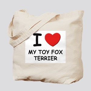 I love MY TOY FOX TERRIER Tote Bag