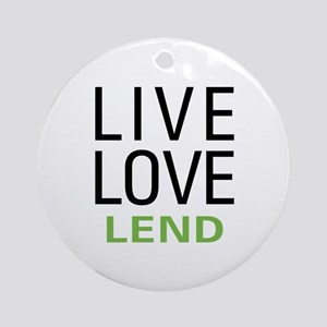 Live Love Lend Ornament (Round)