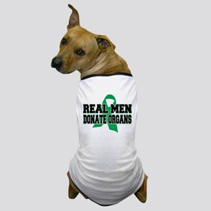 Real Men Donate Organs Dog T-Shirt