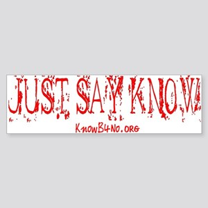 Just Say Know - white Bumper Sticker