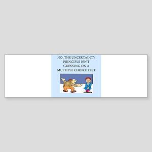 quantum physics Bumper Sticker