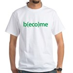 Become Green White T-Shirt