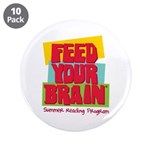 """Feed Your Brain 3.5"""" Button (10 pack)"""