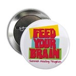"""Feed Your Brain 2.25"""" Button"""