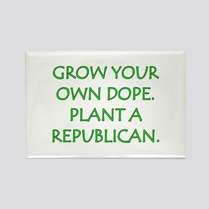 Grow your own dope. Plant a Repub Rectangle Magnet