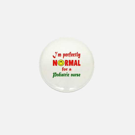 I'm perfectly normal for a Pediatric N Mini Button
