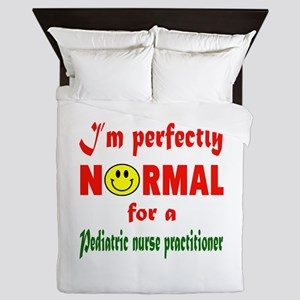 I'm perfectly normal for a Pediatric N Queen Duvet