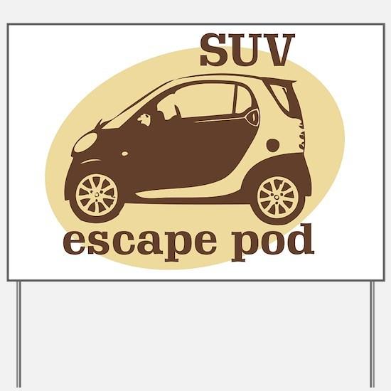 SUV Escape Pod Yard Sign