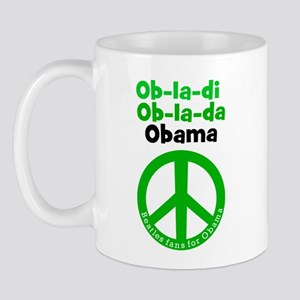 Ob-la-di Ob-la-da Obama green peace Mug