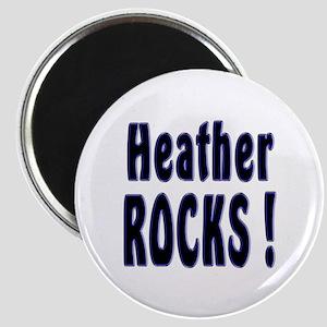 Heather Rocks ! Magnet