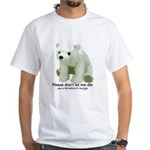 Please Dont Let Me Die Polar White T-Shirt