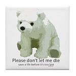 Please Dont Let Me Die Polar Tile Coaster