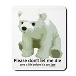 Please Dont Let Me Die Polar Mousepad