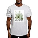 Please Dont Let Me Die Polar Light T-Shirt