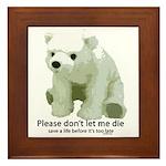 Please Dont Let Me Die Polar Framed Tile