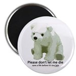 """Please Dont Let Me Die Polar 2.25"""" Magnet (100 pac"""
