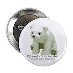 """Please Dont Let Me Die Polar 2.25"""" Button (10 pack"""