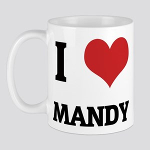 I Love Mandy Mug
