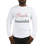 Black and Beautiful Long Sleeve T-Shirt