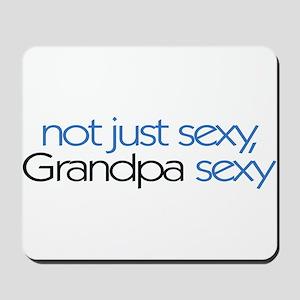 Not just sexy, Grandpa sexy Mousepad