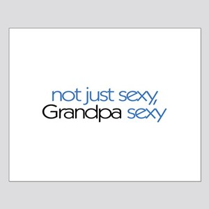 Not just sexy, Grandpa sexy Small Poster