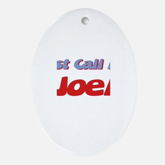 Just Call Me Joel Oval Ornament