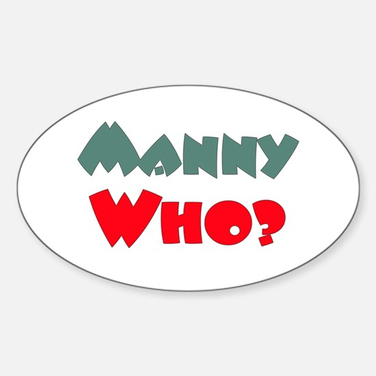 Manny Who? Oval Decal