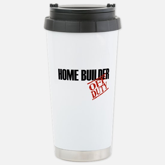 Off Duty Home Builder Stainless Steel Travel Mug