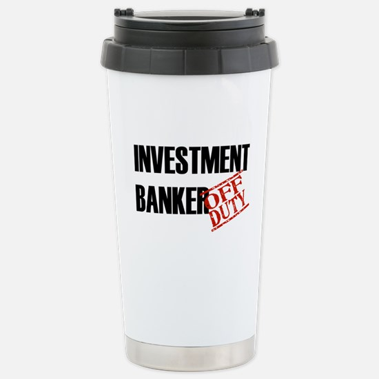 Off Duty Investment Banker Stainless Steel Travel