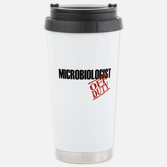 Off Duty Microbiologist Stainless Steel Travel Mug
