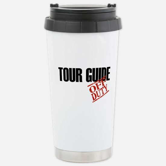 Off Duty Tour Guide Stainless Steel Travel Mug