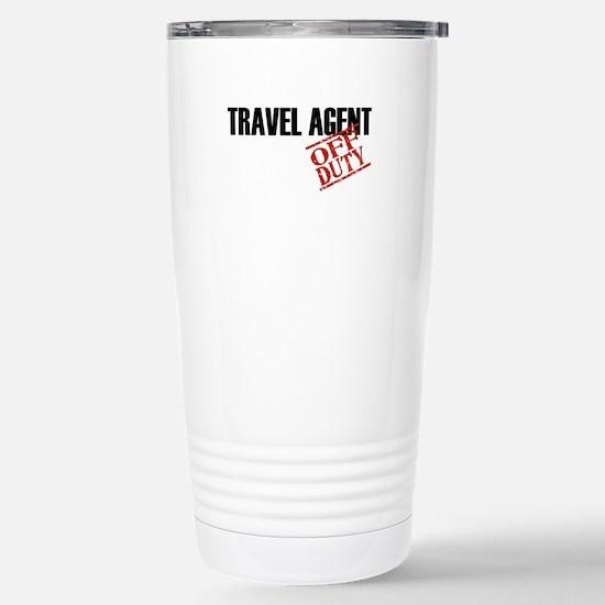 Off Duty Travel Agent Stainless Steel Travel Mug