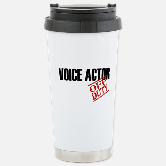 Off Duty Voice Actor Stainless Steel Travel Mug