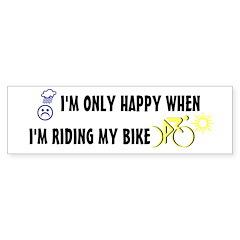 Only Happy Riding Bumper Bumper Sticker