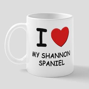 I love MY SHANNON SPANIEL Mug
