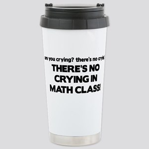 There's No Crying Math Class Stainless Steel Trave