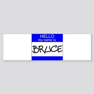 """Bruce"" Bumper Sticker"