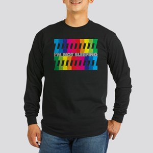 I'm Not Sleeping - ZZZZZ Long Sleeve Dark T-Shirt
