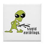 Stupid Earthlings Tile Coaster