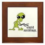 Stupid Earthlings Framed Tile