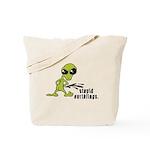 Stupid Earthlings Tote Bag