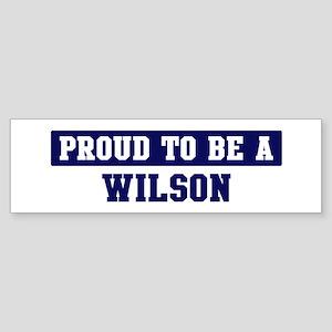 Proud to be Wilson Bumper Sticker